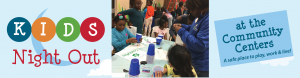 Kids Night Out at the Community Centers @ Freetown Community Center | Greenville | South Carolina | United States